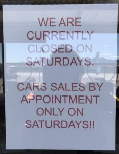 we are currently closed on saturdays car sales by appointment only on saturdays